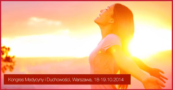 Kongres Medycyny i Duchowości – 18-19.10.2014 Warszawa